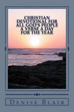 Christian Devotional for All God's People : A Verse a Day for the Year by...