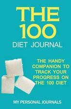 Diet Journals: The 100 Diet Journal : The Handy Companion to Track Your...
