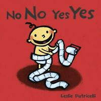 No No Yes Yes (Leslie Patricelli board books) by Patricelli, Leslie