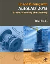 Up and Running with AutoCAD 2013, Third Edition: 2D and 3D Drawing and Modeling