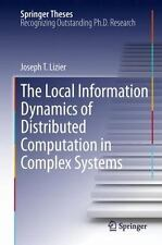 The Local Information Dynamics of Distributed Computation in Complex Systems...