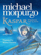 NEW - FIRST EDITION -  KASPAR  ( HARDBACK)  MICHAEL MORPURGO 9780007266999
