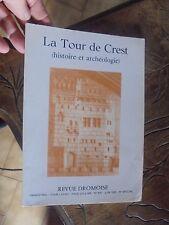 Histoire et Archéologie LA TOUR DE CREST : Revue Dromoise 1985