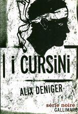 Livre i cursini Alix Deniger série noire Gallimard 2012 book