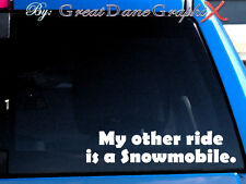 My other ride is a Snowmobile Vinyl Car Decal Sticker / Choose Color - HIGH QLTY