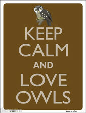 """Keep Calm and Love Owls Humor 9"""" x 12"""" Metal Novelty Parking Sign"""