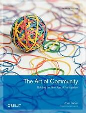 Theory in Practice: The Art of Community : Building the New Age of Participation