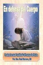 En defensa del Cuerpo : Contra aquellos que mutilan el Cuerpo de Cristo by...