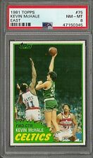 1981 TOPPS BASKETBALL #75 KEVIN McHALE RC PSA 8 NM-MT HOF CELTICS ROOKIE