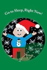 Go to Sleep, Right Now! : JoJo's Christmas Eve Story. an Adorable Rhyming...