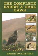 HOLLINSHEAD MARTIN FALCONRY BOOK THE COMPLETE RABBIT & HARE HAWK hardback NEW