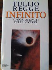 INFINITO Viaggio ai limit dell'universo - TULLIO REGGE / come NUOVO!