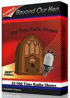 BEYOND OUR KEN  85 OLD TIME SHOWS (RADIO)  IMMEDIATE DOWNLOAD ITEM