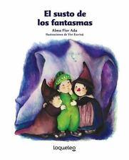EL SUSTO DE LOS FANTASMAS/ WHAT ARE GHOSTS AFRAID OF? - NEW BOOK
