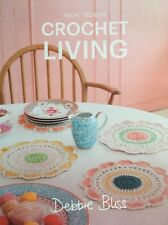 Crochet Living By Nicki Trench And Debbie Bliss