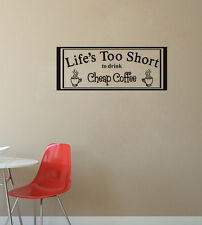 Life's Too Short To Drink Cheap Coffee Wall Decal Home Sticker Vinyl Art Decor