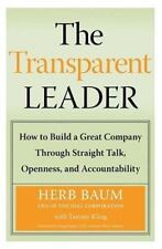 The Transparent Leader: How to Build a Great Company Through Straight Talk, Open