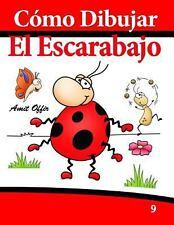 C�mo Dibujar: el Escarabajo : Libros de Dibujo by amit offir (2013, Paperback)