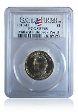 PCGS SP68 MS68 2010-D Millard Fillmore Presidential Dollar Pos B Satin Finish