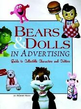 Bears and Dolls in Advertising : A Guide to Collectible Characters and Critters