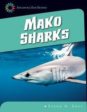 Mako Sharks (21st Century Skills Library: Exploring Our Oceans)-ExLibrary