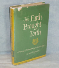 A History of MINNESOTA AGRICULTURE to 1885 - The Earth Brought Forth, Jarchow