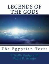 Legends of the Gods: The Egyptian Texts (Paperback or Softback)