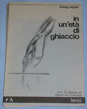 IN UN ETA' DI GHIACCIO - Irving Layton Ettore De Concilis - Edizioni Lerici (K5)