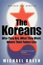 The Koreans: Who They Are, What They Want, Where Their Future Lies by Michael Br
