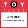 68103-44130 Toyota Glass sub-assy, rear door, rh 6810344130, New Genuine OEM Par