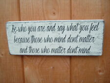BE WHO YOU ARE SAY WHAT YOU FEEL SHABBY VINTAGE CHIC SIGN PLAQUE GIFT IDEA