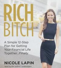 Rich Bitch : A Simple 12-Step Plan for Getting Your Financial Life Together (CD)
