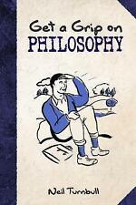 Get a Grip on Philosophy by Neil Turnbull (Paperback, 2014)