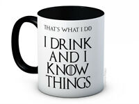 That's What I Do I Drink and I Know Things - Game of Thrones Ceramic Coffee Mug