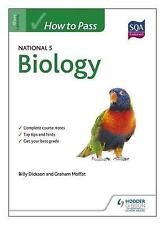 How to Pass National 5 Biology by Billy Dickson, Graham Moffat (Paperback, 2013)