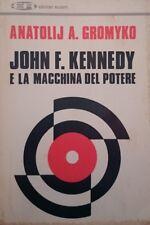 ANATOLIJ A. GROMYKO JOHN F. KENNEDY E LA MACCHINA DEL POTERE EDITORI RIUNITI
