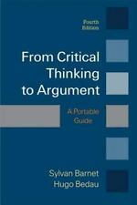 From Critical Thinking to Argument : A Portable Guide by Sylvan Barnet and Hugo