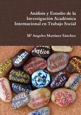 Analisis y Estudio de la Investigacion Academica Internacional en Trabajo...