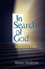 In Search Of God: By Warren, A. Henderson