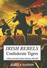 6th Louisiana Volunteers Irish Rebels Confederate Tigers Army Civil War History