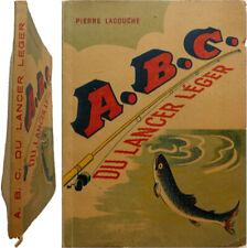 A.B.C. du lancer léger 1946 Pierre Lacouche pêche mouche truite technique