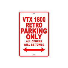 HONDA VTX 1800 RETRO Parking Only Towed Motorcycle Bike Chopper Aluminum Sign