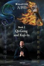 Kuji-In 2: Qi-Gong and Kuji-In (Paperback or Softback)