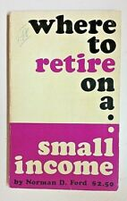 Norman D. Ford (1973 PB Book Illustrated) Where To Retire On A Small Income