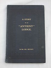 A Story of an Antient Lodge by Bro. Reg Bezzant - 1917