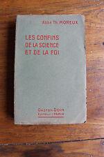 abbé Th. MOREUX - les confins de la science et de la foi - ed. G. Doin 1924