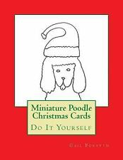 Miniature Poodle Christmas Cards : Do It Yourself by Gail Forsyth (2015,...