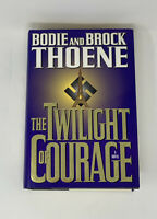 Bodie Thoene and Brock Thoene~THE TWILIGHT OF COURAGE~SIGNED