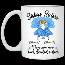 Sisters There Were Never Such Devoted Sisters for Christmas White Coffee Mug