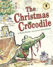 THE CHRISTMAS CROCODILE - BECKER, BONNY/ SMALL, DAVID (ILT) - NEW HARDCOVER BOOK